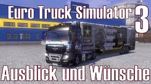 Euro Truck Simulator 3 ☆ Ausblick Und Wünsche ☆ [Deutsch/HD] - YouTube