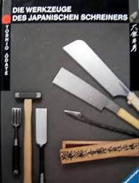 japanese woodworking tools their tradition spirit and use by odate