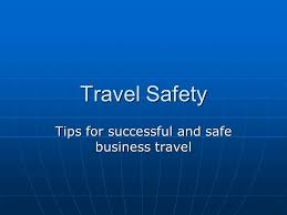 Tips For Successful And Safe Business Travel