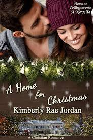 A Home For Christmas Christian Romance Novella To Collingsworth Book 7