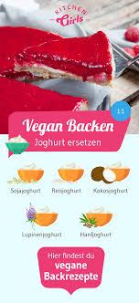 vegan backen wodurch kann ich joghurt ersetzen hier