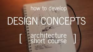 100 A Architecture Rchitecture Short Course How To Develop A Design Concept