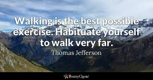 Walking Is The Best Possible Exercise Habituate Yourself To Walk Very Far