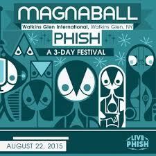 Phish Bathtub Gin Magnaball by Livephish Com Download Phish 8 21 15 Magnaball Watkins Glen