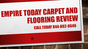 Empire Carpet And Flooring by Empire Today Carpets Empire Today Reviews Call 855 779 2309 Youtube