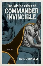 Download PDF By Neil Connelly The Midlife Crisis Of Commander Invincible A Novel Yellow