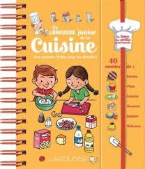 livre de cuisine enfant le larousse junior de la cuisine des recettes faciles pour les
