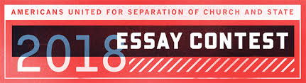 AUs 2018 Student Essay Contest Asks Youth To Identify Threats Church State Separation Protect Thy Neighbor