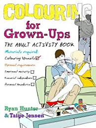 Colouring For Grown Ups The Adult Activity Book