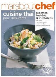 cuisine thailandaise recettes amazon fr cuisine thaï pour débutants marabout danielle
