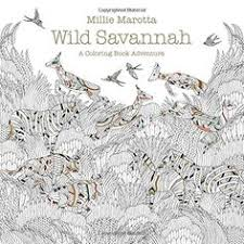 Wild Savanna A Coloring Book Adventure By Millie Marotta