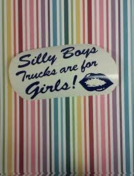 Silly Boys Trucks Are For Girls Decal/Truck Decals/Girls Truck Silly Boys Trucks Are For Girls Decal Trucks For Are Camo Tshirt Shaped Alinum Key Tag Silly Decaltruck Decagirls Truck Girls Tee By Chicks Dig Hicks Tm Stretchy Boys Truck Lisa Moen Official Music Video Boystrucks Stash Style Chroma Diecutz Vinyl Window Youtube Buy Boy Gold Logo Running Waist Pack Bag Shhh Vintage Bmw Motorcycle And Sidecar