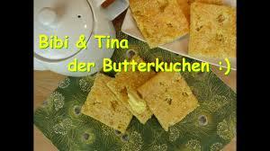 bibi tina das butterkuchen rezept einfaches schnelles butterkuchen blechkuchen rezept