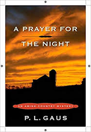 A Prayer For The Night An Amish Country Mystery P L Gaus 9780452296701 Amazon Books