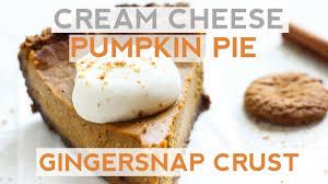 Pumpkin Cheesecake Gingersnap Crust Food Network by Cream Cheese Pumpkin Pie With Gingersnap Crust Is So Easy Creamy