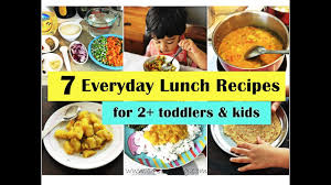 7 Everyday Indian Lunch Recipes For 2 Toddlers Kids Ideas