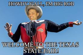 Rob Frost Dean Big Tex Howdy Yall Im