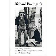 Get Quotations Richard Brautigans Trout Fishing In America The Pill Versus Springhill Mind Disaster And