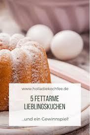 meine 5 liebsten fettarmen kuchen holla die kochfee