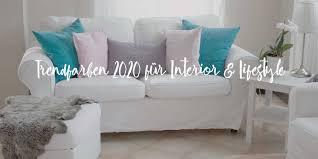 farbtrends für 2020 interior lifestyle was kommt flax7