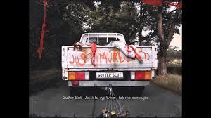 Gutter Slut - Jestli To Vyplivneš , Tak Mě Nemiluješ - YouTube