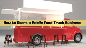 100 Starting Food Truck Business How To Start A Mobile