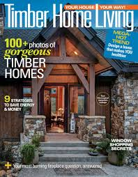 104 Wood Homes Magazine Timber Home Living Get Your Digital Subscription