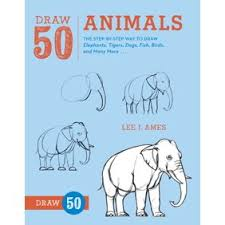 Draw 50 Animals The Step By Way To Dra