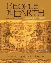 People Of The Earth An Introduction To World Prehistory Edition 14