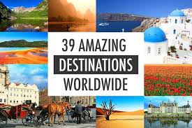 Amazing Destinations Most Beautiful Places In The World