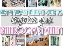 Easy And Inexpensive Ways To Organize Decorate Your Bathroom Vanity
