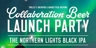 NEW BEER Trolley 5 and Banded Peak launch Northern Lights Black