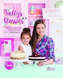sallys classics klassische und moderne kuchen und torten