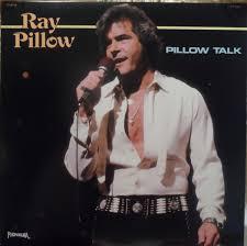 Ray Pillow Pillow Talk Vinyl LP Album at Discogs