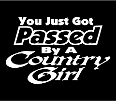 You Just Got Passed By A Country Girl Decal | Trucks | Pinterest ... Solargraphicsusacom Air Cleaner Decals Country Girls Do It Better Real Tree Pink Camo Window Decal Amazoncom Reel Girls Fish Vinyl With Bass Sticker Hot Country Girl Rebel Flag Full Color Graphic Boots Class And A Little Sass Thats What Country At Superb Graphics We Specialize In Custom Decalsgraphics And Sexy Fat Go Big Logo Car Truck White Baby Inside Decal Sticker Intel Funny Mom Dad Saftey Pin By Hallie Purvis On Pinterest Vehicle Cars Muddy Girl Svg Muddin Mudding Vinyl Cut Files Girl Will Survive Gun Art Online Shop Styling For Cowgirl Stud Aussie Bns Cow