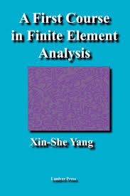 The Book Endeavors To Strike A Balance Between Mathematical And Numerical Coverage Of Wide Range Topics In Fi Nite Element Analysis