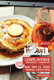 Brunch In Bed Stuy by Feast Bedstuy Crawl To Take Over Lewis Avenue For Bed Stuy Alive