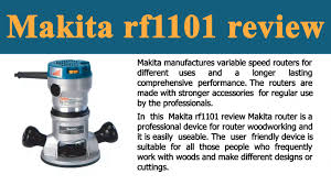 makita rf1101 wood router review and makita router buying guide