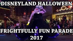 Anaheim Halloween Parade Time by Disneyland Halloween Frightfully Fun Parade 2017 Youtube