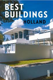 100 Modern Architecture Magazine A Guide To Modern Dutch Architecture Best Buildings Holland