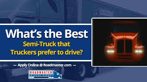 What's The Best Semi-Truck To Drive? - Roadmaster Drivers School