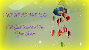 Kids Crafts Colorful Chandelier For Your Room