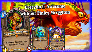 everyfin is awesome with sir finley mrrgglton hearthstone the
