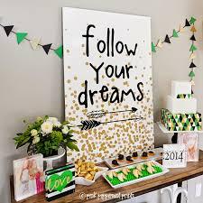 Graduation Decorations 2015 Diy by Follow Your Dreams Graduation Party Graduation Ideas Grad