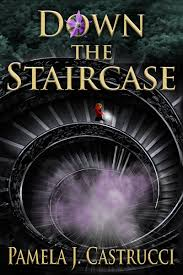 Pamela J Castruccis First Novel Down The Staircase Is A Work Of Magical Realism Enriched With Elements Crime Suspense And Mystery