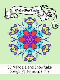 Color Me Calm 30 Mandala Snowflake Design Patterns Coloring Book For Adults To Print