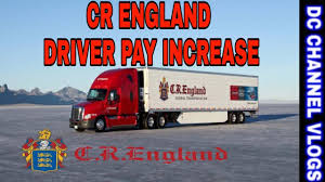 100 Cdl Truck Driver Salary CR ENGLAND TRUCK DRIVERS HUGE PAY INCREASE VLOG YouTube