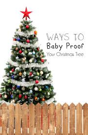 Kmart Christmas Trees Nz by Baby Proofing Your Christmas Tree