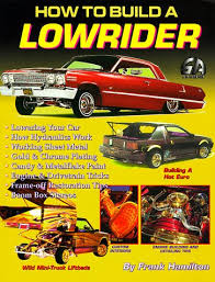 how to build a lowrider general frank hamilton 9781884089183