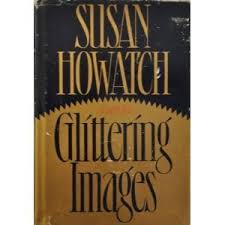 Glittering Images Starbridge Book 1 By Susan Howatch